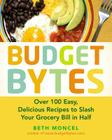 Budget Bytes: Over 100 Easy, Delicious Recipes to Slash Your Grocery Bill in Half: A Cookbook Cover Image