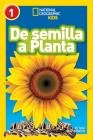 National Geographic Readers: De Semilla a Planta (L1) Cover Image