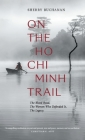 On The Ho Chi Minh Trail: The Blood Road, The Women Who Defended It, The Legacy Cover Image