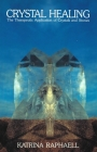 Crystal Healing: Applying the Therapeutic Properties of Crystals and Stones (Crystals and New Age #2) Cover Image