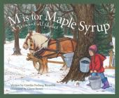 M Is for Maple Syrup: A Vermont Alphabet (Discover America State by State) Cover Image