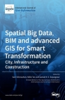 Spatial Big Data, BIM and advanced GIS for Smart Transformation: City, Infrastructure and Construction Cover Image