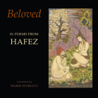 Beloved: 81 Poems from Hafez Cover Image