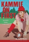 Kammie on First: Baseball's Dottie Kamenshek (Biographies for Young Readers) Cover Image