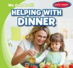 Helping with Dinner (We Can Do It!) Cover Image