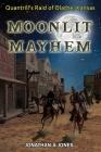 Moonlit Mayhem: Quantrill's Raid of Olathe, Kansas Cover Image