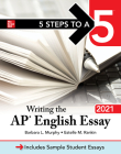 5 Steps to a 5: Writing the AP English Essay 2021 Cover Image