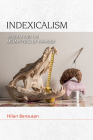 Indexicalism: Realism and the Metaphysics of Paradox (Speculative Realism) Cover Image