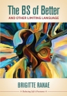The BS of Better: And Other Limiting Language Cover Image