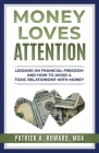 Money Loves Attention Cover Image