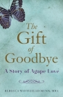 The Gift of Goodbye: A Story of Agape Love Cover Image