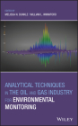 Analytical Techniques in the Oil and Gas Industry for Environmental Monitoring Cover Image