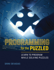 Programming for the Puzzled: Learn to Program While Solving Puzzles Cover Image