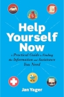 Help Yourself Now: A Practical Guide to Finding the Information and Assistance You Need Cover Image