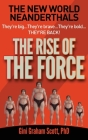 The New World Neanderthals: The Rise of the Force Cover Image