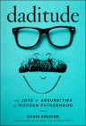 Daditude: The Joys & Absurdities of Modern Fatherhood Cover Image