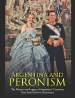 Argentina and Peronism: The History and Legacy of Argentina's Transition from Juan Perón to Democracy Cover Image