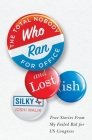 The Total Nobody Who Ran For Office and Lost(ish) Cover Image