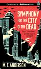 Symphony for the City of the Dead: Dmitri Shostakovich and the Siege of Leningrad Cover Image