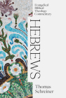 Hebrews: Evangelical Biblical Theology Commentary Cover Image