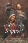 God And His Support: A Practical Guide For Everyone Finding Faith In God Again: Spirituality Books On Faith Cover Image