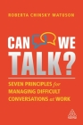 Can We Talk?: Seven Principles for Managing Difficult Conversations at Work Cover Image