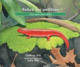 Sobre Los Anfibios: Una Guía Para Niños (About...) Cover Image