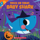 Trick or Treat, Baby Shark!: Doo Doo Doo Doo Doo Doo (Baby Shark Book) Cover Image
