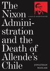 The Nixon Administration and the Death of Allende's Chile: A Case of Assisted Suicide Cover Image
