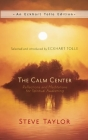 The Calm Center: Reflections and Meditations for Spiritual Awakening Cover Image