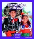 ¡bienvenidos a México! (Wonder Readers Spanish Fluent) Cover Image