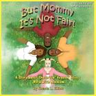 But Mommy It's Not Fair! Cover Image