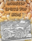 monster truck for kids: Get Ready To Have Fun coloring A great Monster Truck Coloring Book (Original Artist Designs, High Resolution) Cover Image