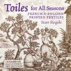 Toiles for All Seasons: French & English Printed Textiles Cover Image