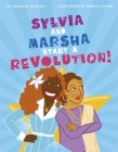 Sylvia and Marsha Start a Revolution!: The Story of the Trans Women of Color Who Made LGBTQ+ History Cover Image