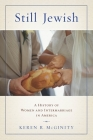Still Jewish: A History of Women and Intermarriage in America Cover Image