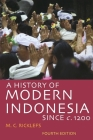 A History of Modern Indonesia Since C. 1200: Fourth Edition Cover Image