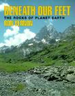 Beneath Our Feet: The Rocks of Planet Earth Cover Image