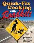 Quick-Fix Cooking with Roadkill Cover Image