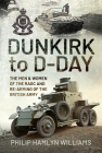 Dunkirk to D-Day: The Men and Women of the Raoc and Re-Arming the British Army Cover Image