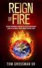 Reign Of Fire: Jesus Warned About a False Messiah and a Global Trap 2000 Years Ago Cover Image