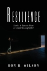 Resilience Stories and Lessons From An Ardent Photographer Cover Image