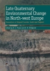 Late Quaternary Environmental Change in North-West Europe: Excavations at Holywell Coombe, South-East England: Excavations at Holywell Coombe, South-E (Geological Conservation Review Series) Cover Image