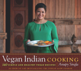 Vegan Indian Cooking: 140 Simple and Healthy Vegan Recipes Cover Image