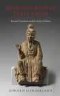 Mind and Body in Early China: Beyond Orientalism and the Myth of Holism Cover Image