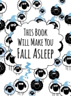 This Book Will Make You Fall Asleep Cover Image
