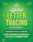 Alphabet Letter Tracing for Preschoolers: Handwriting Practice Workbook for Pre K, Kindergarten and Kids Ages 3-5 Learning To Write (Coloring Activiti Cover Image