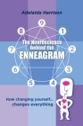 The Neuroscience behind the Enneagram: How changing yourself... changes everything Cover Image