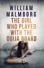 The Girl Who Played With The Ouija Board Cover Image