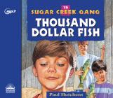 The Thousand Dollar Fish (Sugar Creek Gang #16) Cover Image